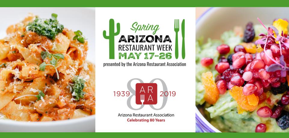 Spring Arizona Restaurant Week | May 17th - 26th, 2019